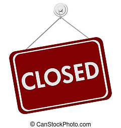 A red and white sign with the word Closed isolated on a white background, Closed Sign