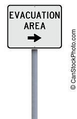 Evacuation Area - A road sign indicating Evacuation Area