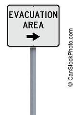 Evacuation Area - A road sign indicating Evacuation Area