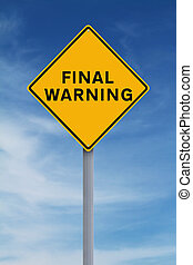 Final Warning - A road sign indicating Final Warning