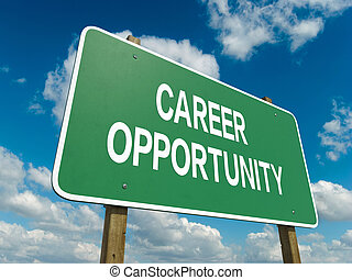 career opportunity - A road sign with career opportunity...
