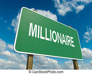 millionaire - A road sign with millionaire words on sky...