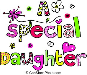 a special daughter - A Special Daughter decorative text...