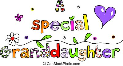 A Special Granddaughter decorative text message isolated on white.