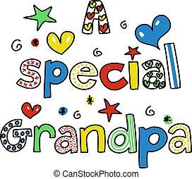 a special grandpa - A Special Grandpa decorative text...