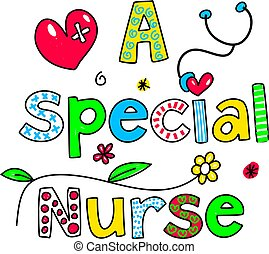 A SPECIAL NURSE decorative text message isolated on white.