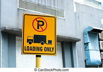 A special sign permitting parking only for loading goods.