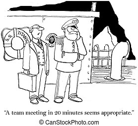 "A team meeting in 20 minutes seems appropriate - ""A team..."
