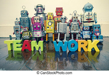 a team of vintage robots with the word TEAM WORK