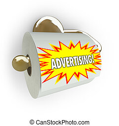 A toilet paper roll on a dispenser with the word Advertising on it, symbolizing the fact that traditional approaches to advertising are old school and ineffective in the modern age of new media