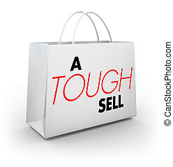 A Tough Sell Difficult Sale Shopping Bag 3d Illustration