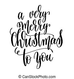 a very merry christmas to you hand lettering inscription