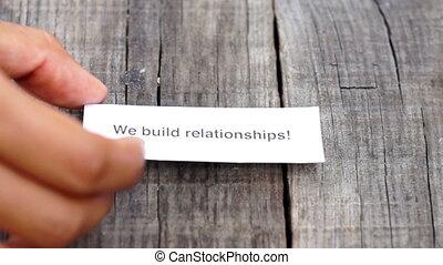 We build relationships - A We build relationships is always...