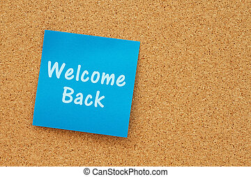 A welcome back message