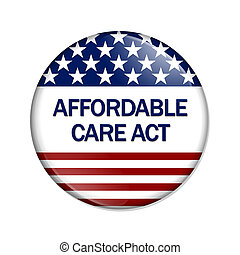Affordable Care Act Button - A white button with words...