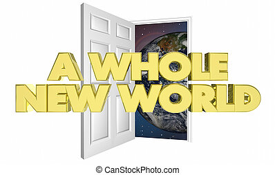A Whole New World Door Opening Future Change Opportunity 3d Illustration