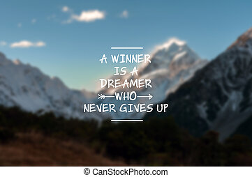 A winner is a dreamer who never gives up quotes.