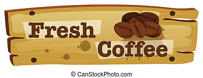 A wooden board with a fresh coffee label