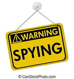 A yellow and black sign with the word Spying isolated on a white background, Warning of Spying