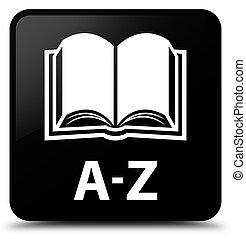 A-Z (book icon) black square button