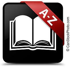 A-Z (book icon) black square button red ribbon in corner