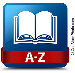 A-Z (book icon) blue square button red ribbon in middle