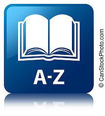 A-Z (book icon) blue square button