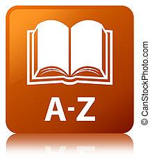 A-Z (book icon) brown square button