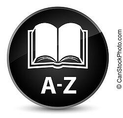 A-Z (book icon) elegant black round button