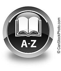 A-Z (book icon) glossy black round button