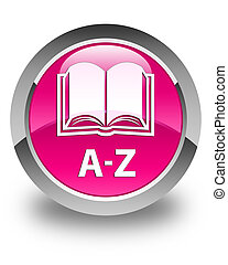 A-Z (book icon) glossy pink round button