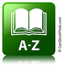 A-Z (book icon) green square button