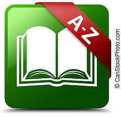 A-Z (book icon) green square button red ribbon in corner
