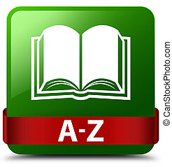 A-Z (book icon) green square button red ribbon in middle