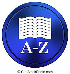 A-Z book icon - Metallic icon with white design on blue...