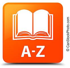 A-Z (book icon) orange square button