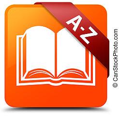 A-Z (book icon) orange square button red ribbon in corner