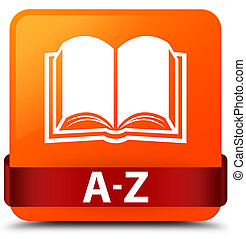 A-Z (book icon) orange square button red ribbon in middle