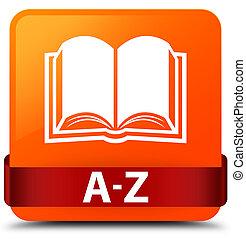 A-Z (book icon) orange square button red ribbon in middle