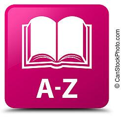 A-Z (book icon) pink square button