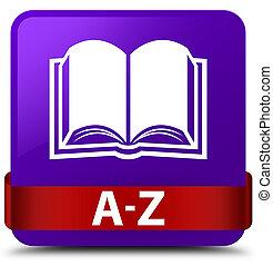 A-Z (book icon) purple square button red ribbon in middle