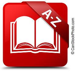 A-Z (book icon) red square button red ribbon in corner