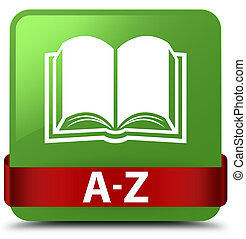A-Z (book icon) soft green square button red ribbon in middle