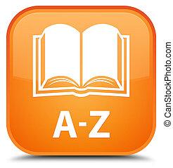 A-Z (book icon) special orange square button