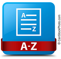 A-Z (list page icon) cyan blue square button red ribbon in middle