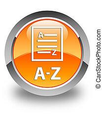 A-Z (list page icon) glossy orange round button