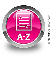 A-Z (list page icon) glossy pink round button