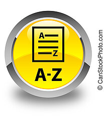 A-Z (list page icon) glossy yellow round button