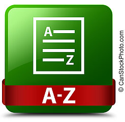 A-Z (list page icon) green square button red ribbon in middle