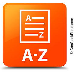 A-Z (list page icon) orange square button
